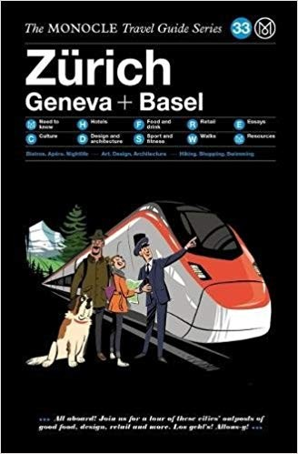 The Monocle Travel Guide to Zürich Geneva + Basel