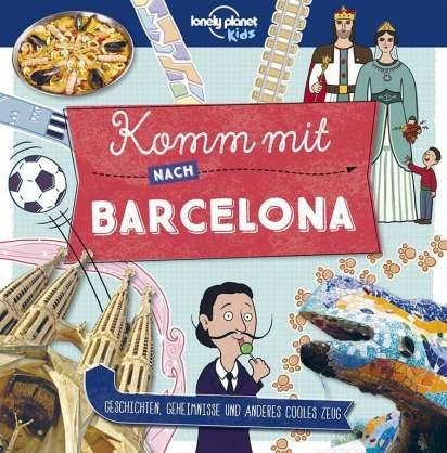 Lonely Planet Kids - Komm mit nach Barcelona