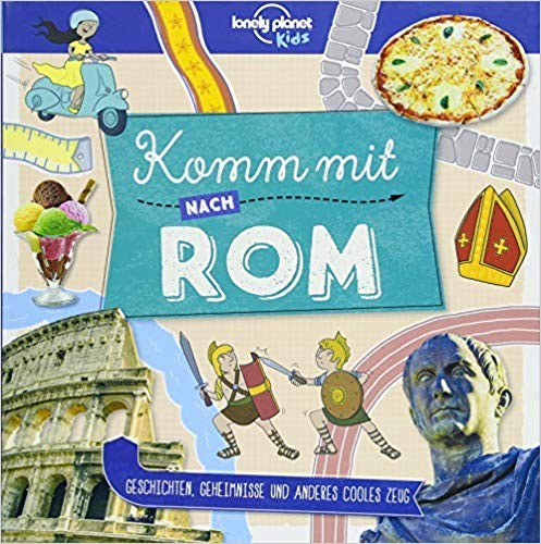 Lonely Planet - Komm mit nach Rom