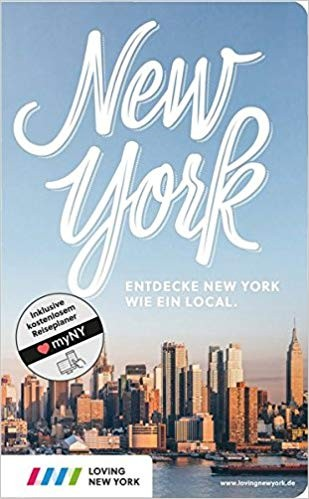 New York. Entdecke New York wie ein Local